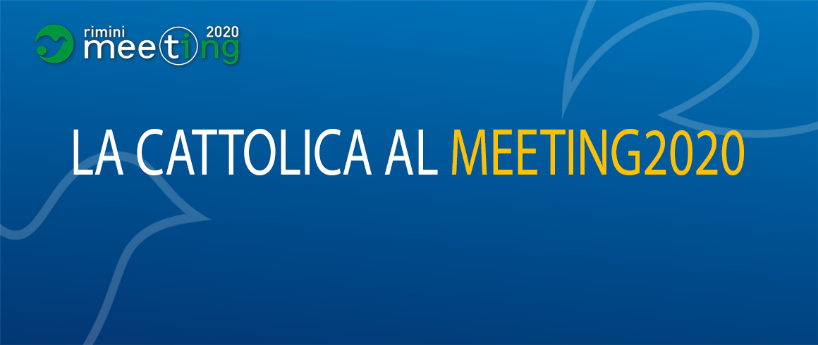 L'Università Cattolica al Meeting di Rimini 2020